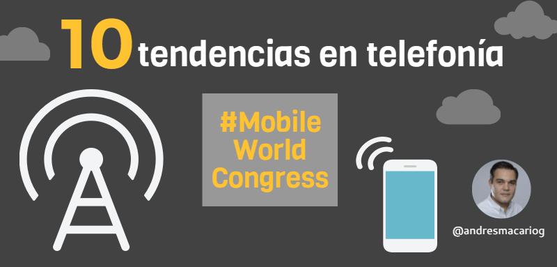 Tuit 10 tendencias Mobile World Congress - Andres Macario