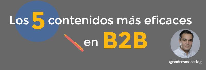 5 contenidos mas eficaces para B2B-Andres Macario