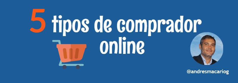 5 tipos de comprador online- Andres Macario