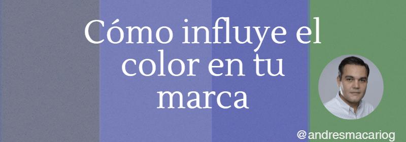 Como influye el color Andres Macario