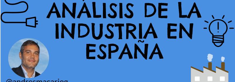Análisis de la industria en España - infografía Andrés Macario en Ticsyformacion