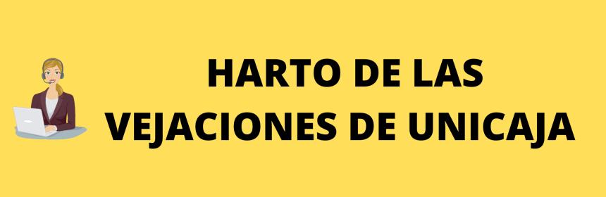 HARTO DE UNICAJA
