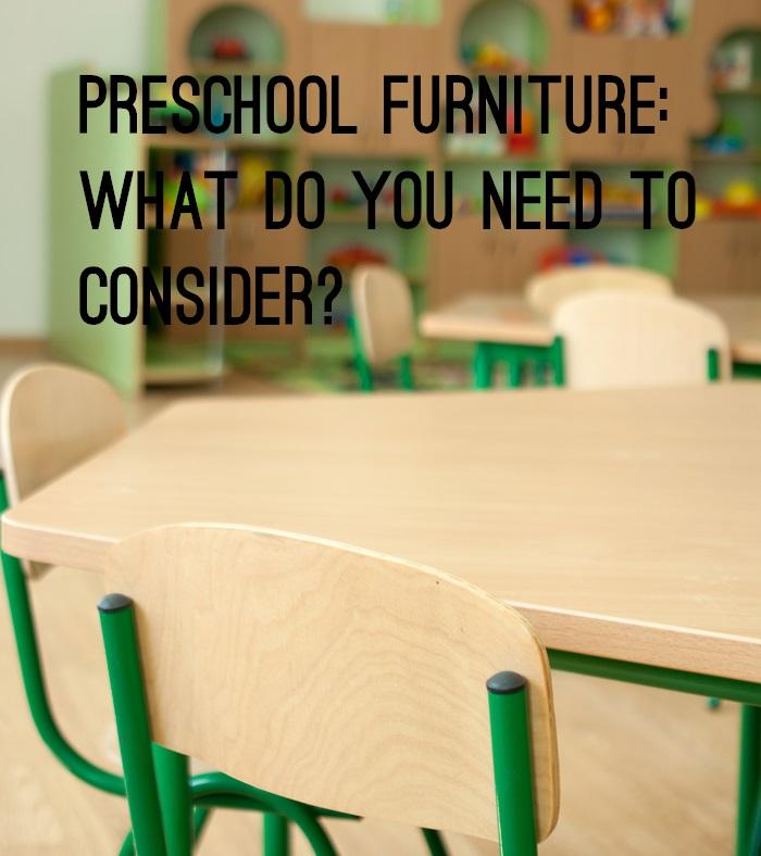 Preschool Furniture What do you need