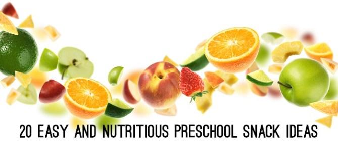 20 Easy and Nutritious Preschool Snack Ideas