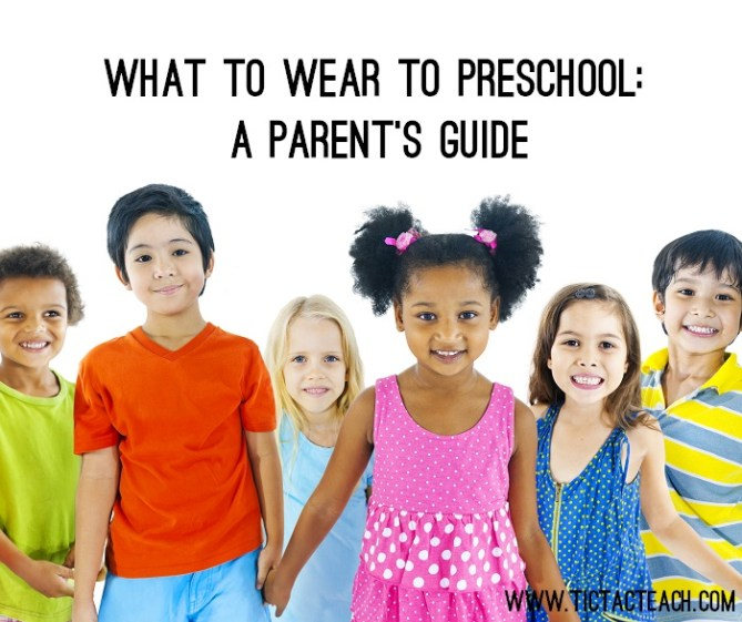 What to Wear to Preschool: A Parent's Guide (TicTacTeach)