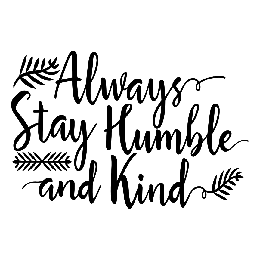 Humble Word: Always Stay Humble And Kind
