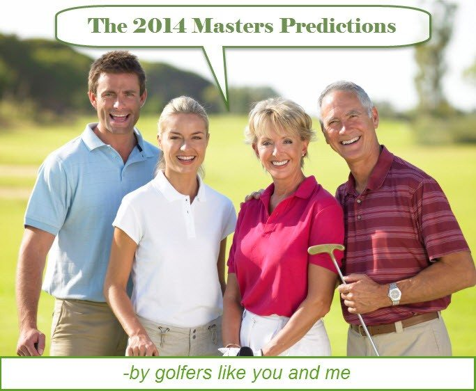 The 2014 Masters Predictions by the avid to average golfer