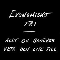 Ekonomiskt fri - Hur? | Snabbt! | Kalkyl | Tips och tricks