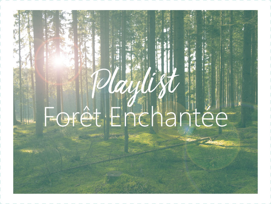 Playlist Forêt Enchantée