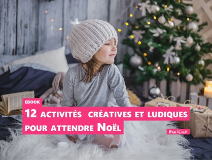 [ebook] 12 idées d'activités ludiques et créatives pour attendre Noël