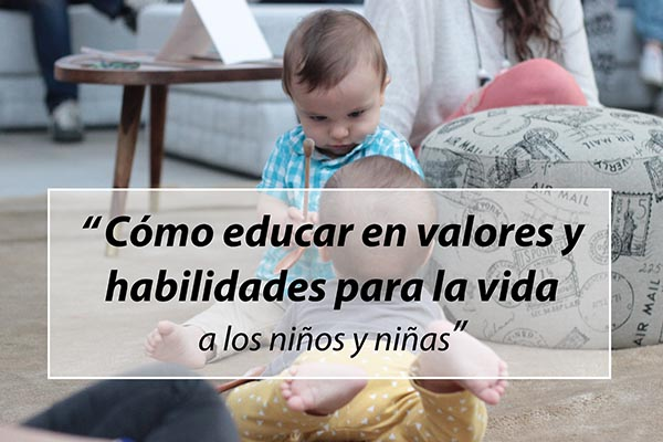 Cómo educar a los niños en valores y habilidades para la vida