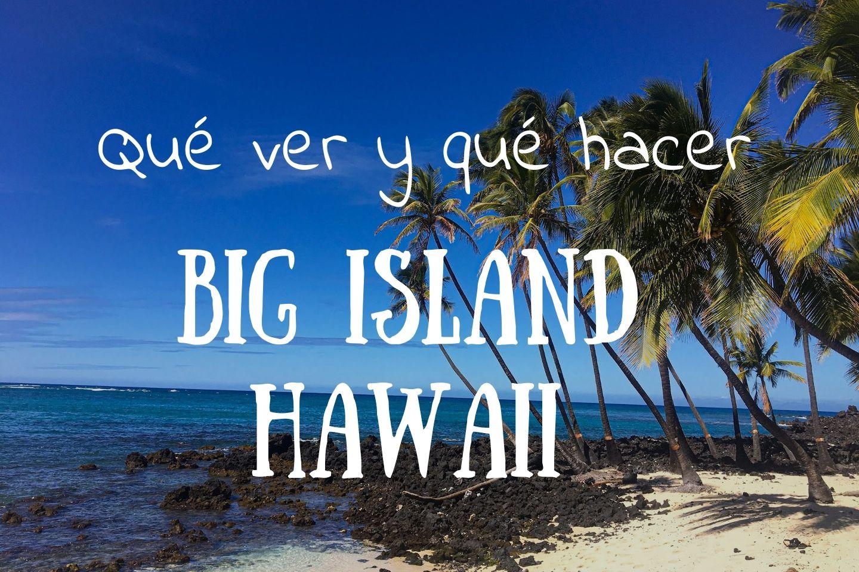 que ver en Big Island Hawaii