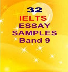 32 IELTS Essay Samples - Band 9