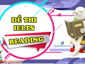 đề thi IELTS READING