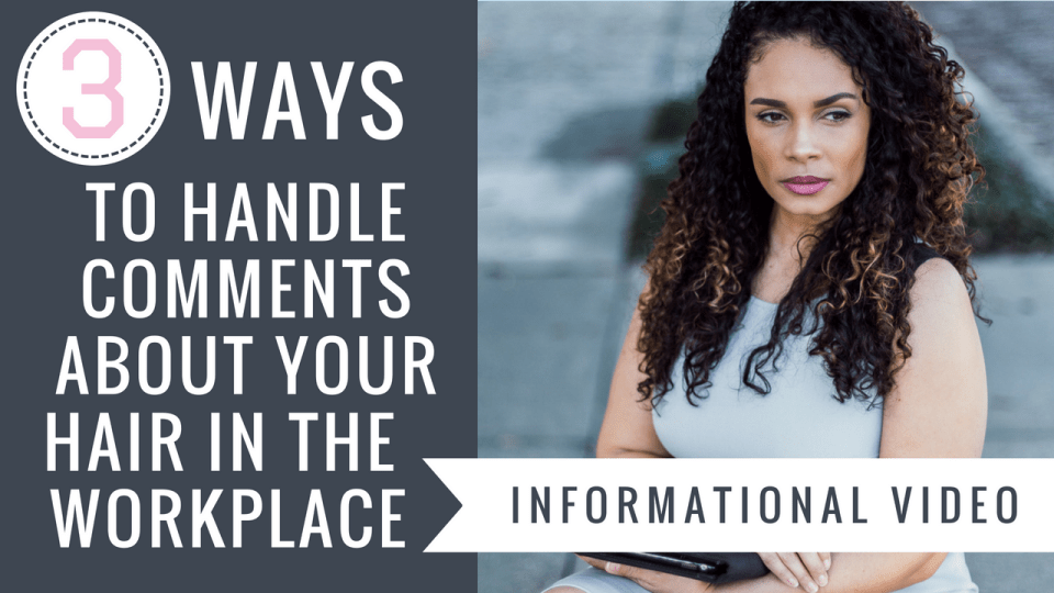 3 Ways To Handle Comments About Your Hair In The Workplace-Tiffany D. Brown