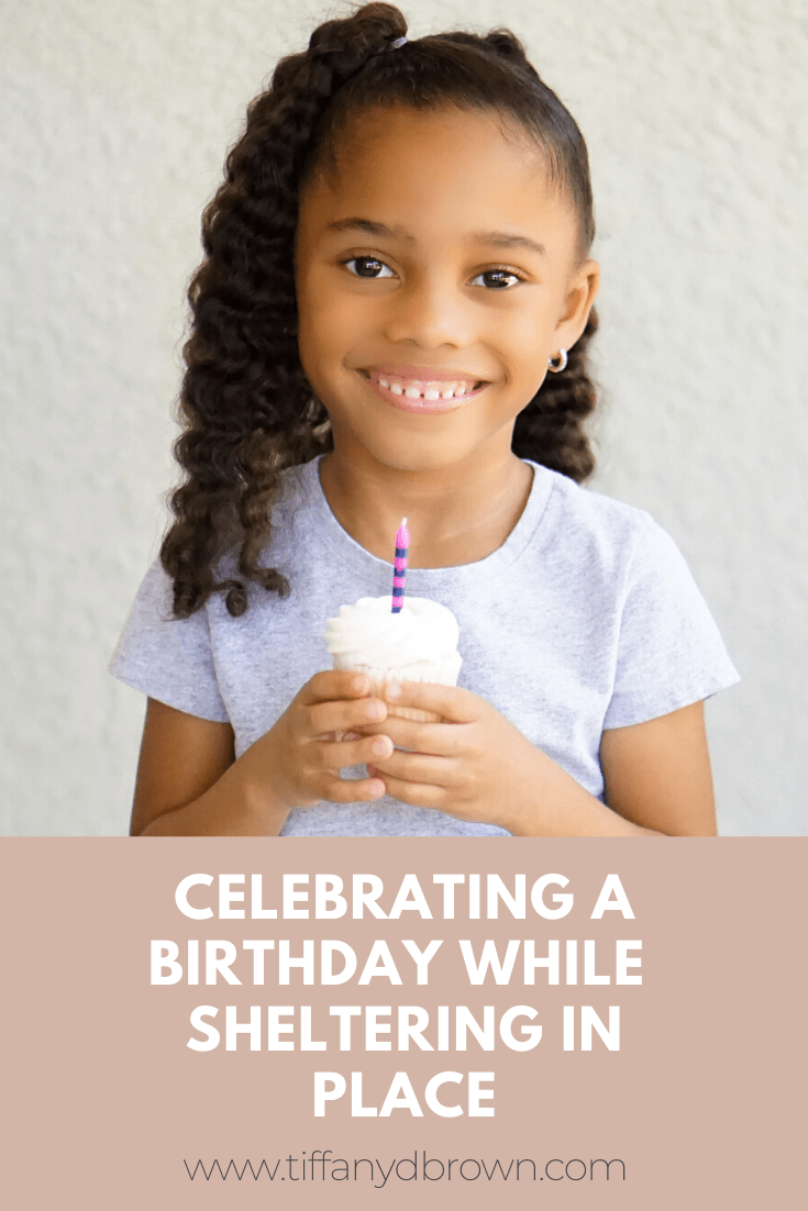 Life: Celebrating A Birthday While Sheltering In Place-Tiffany D. Brown