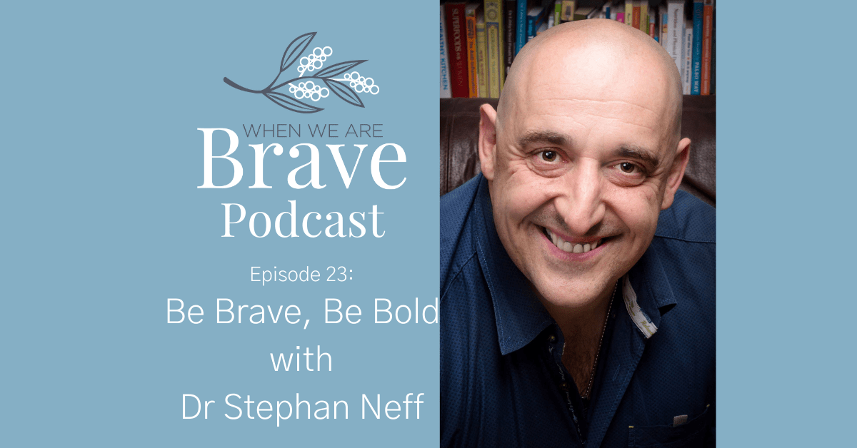 When we are Brave Podcast with Tiffany Johnson interview with Dr Stephan Neff