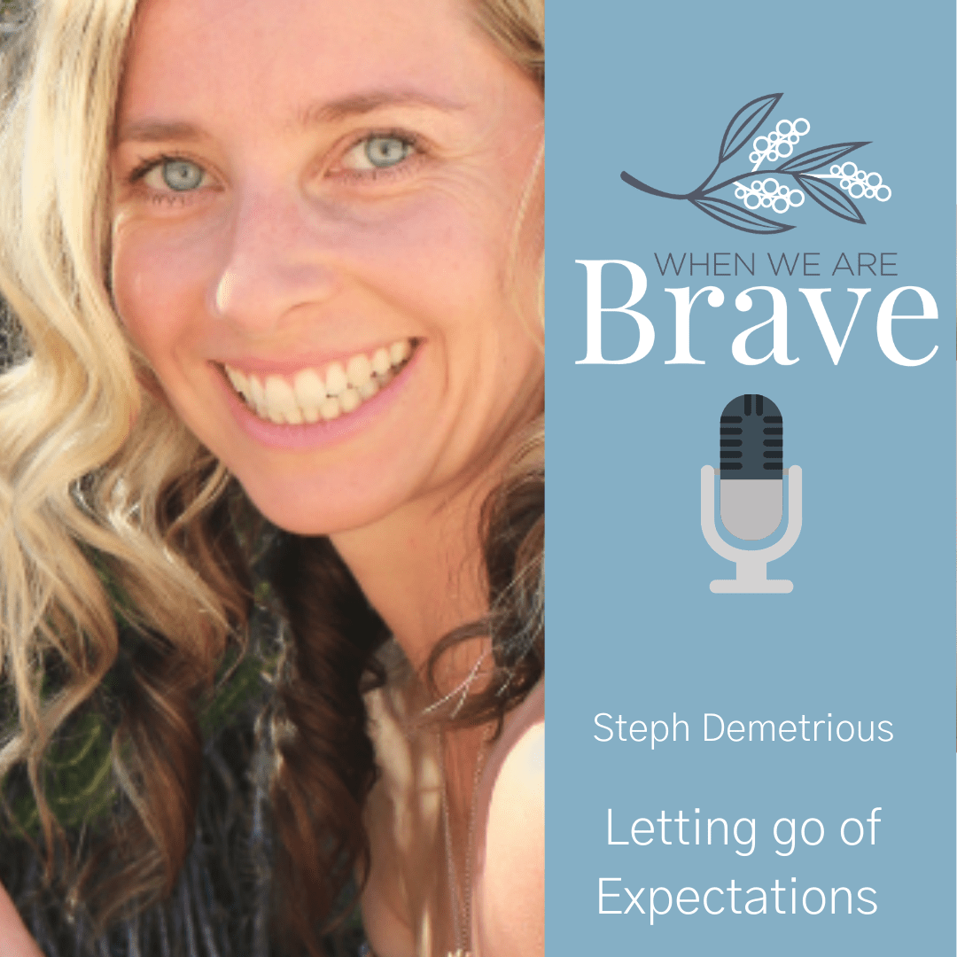 When we are Brave with Tiffany Johnson Letting go of expectations