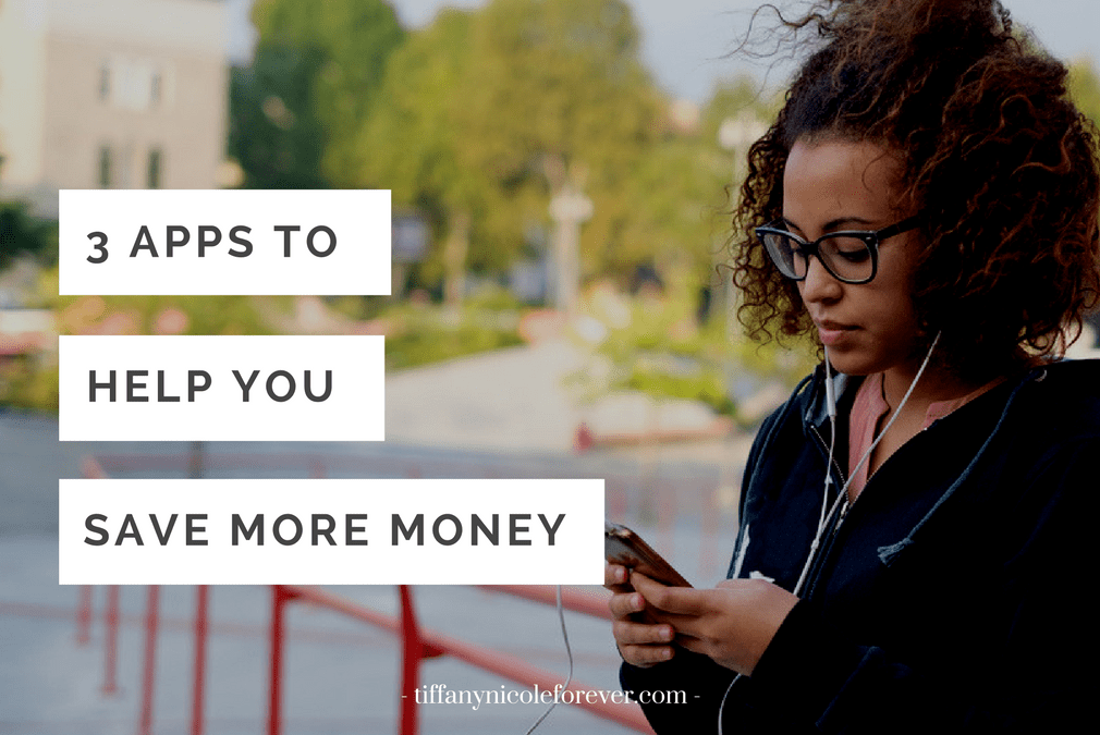 3 apps to help save more money - Tiffany Nicole Forever Blog