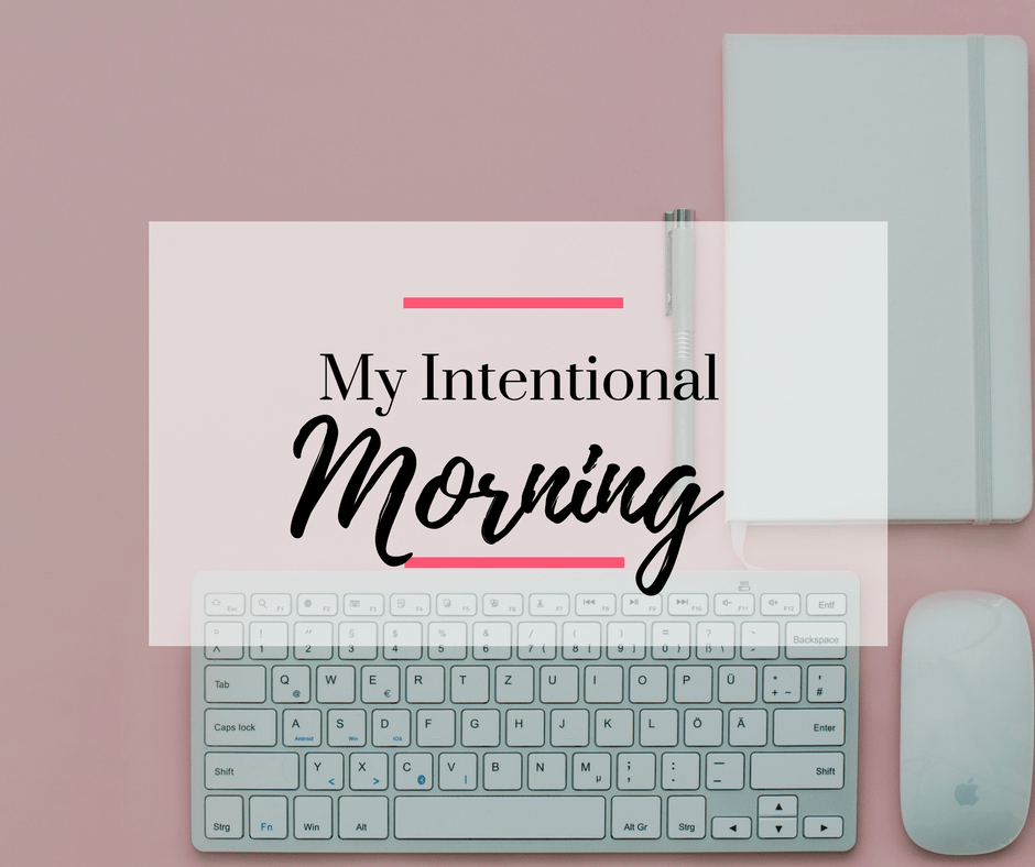 My Intentional Morning by Tiffany Nicole