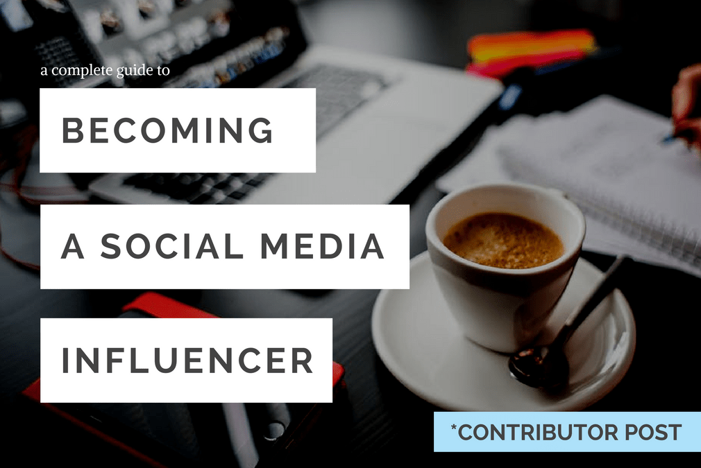 The Complete Guide to Becoming a Social Media Influencer
