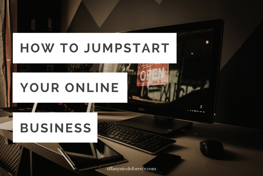 jump-start your online business on the Tiffany Nicole Forever Blog
