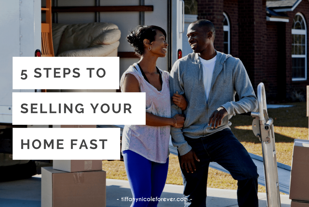 5 tips to sell your home faster - Tiffany Nicole Forever Blog - tips to sell your home, how to sell your home