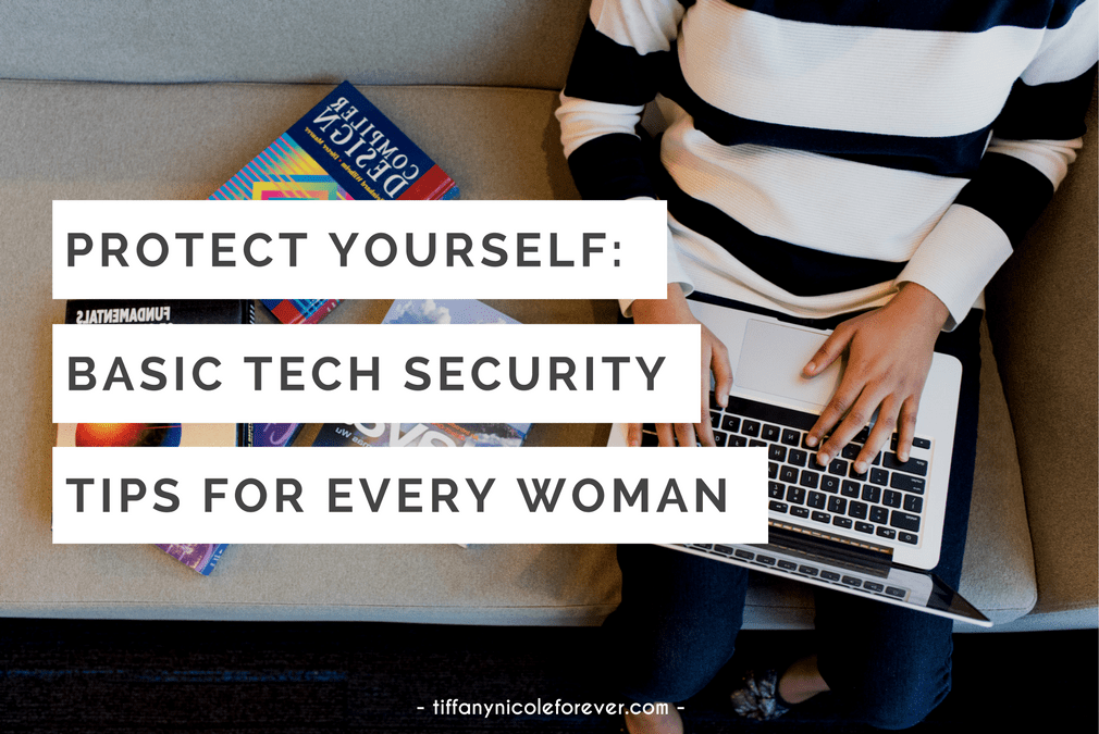 basic tech protection tips for every black woman - Tiffany Nicole Forever Blog
