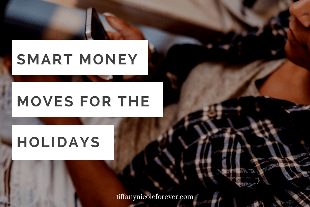 smart money for the holidays - Tiffany Nicole Forever Blog