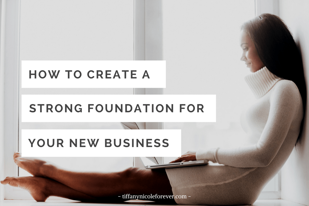 How to create a strong foundation for your business