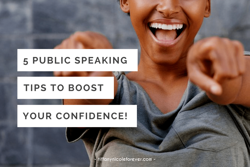 5 public speaking tips to boost your confidence before your next talk - Tiffany Nicole Forever Blog