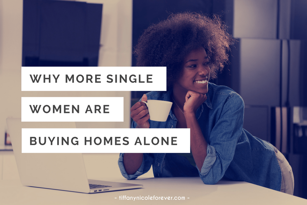 why more single women are buying homes alone - Tiffany Nicole Forever Blog banner