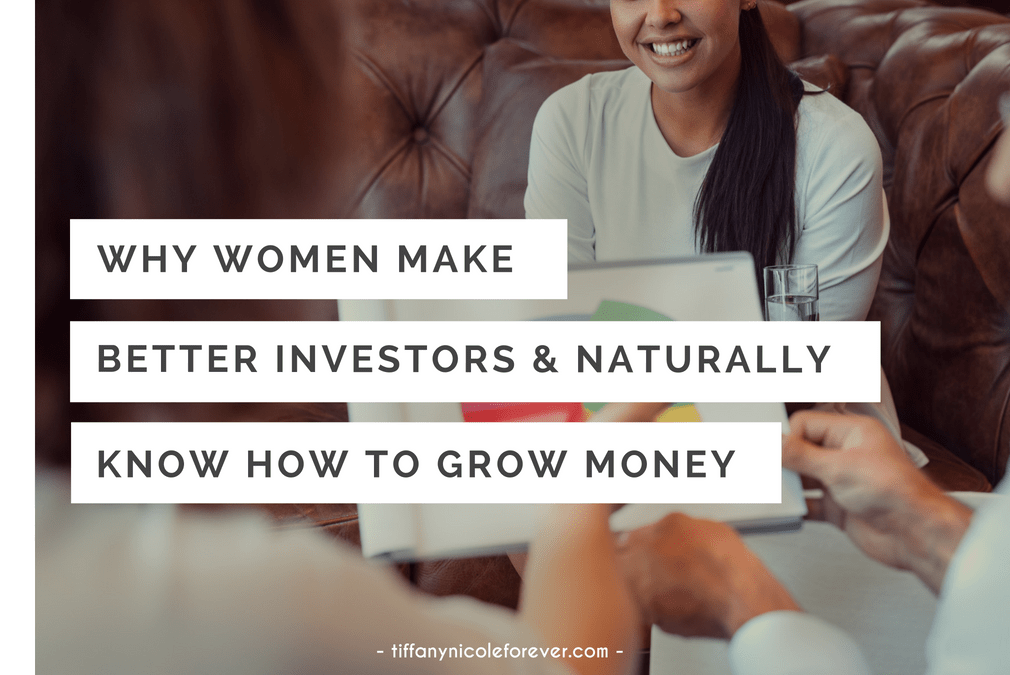 why women make better investors - Tiffany Nicole Forever Blog