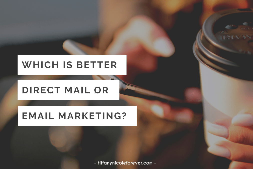 direct mail or email marketing - tiffany nicole forever blog