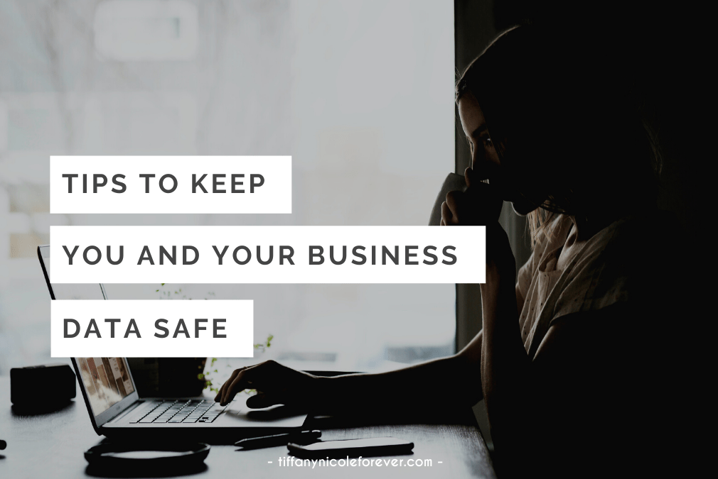 Tips To Keep You and Your Data Safe - tiffany nicole forever blog