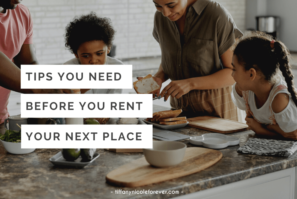tips you need before you rent your next place - tiffany nicole forever blog