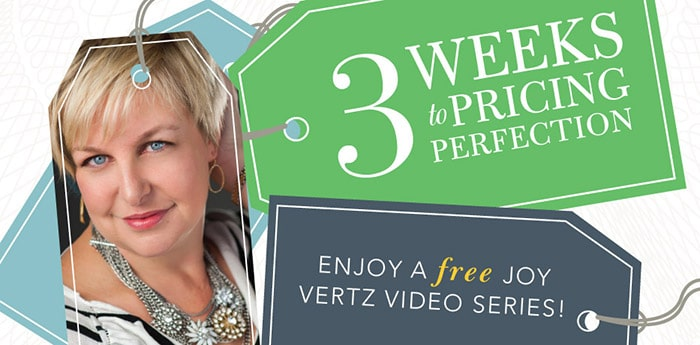 Joy Vertz | Pricing Perfection Video Series