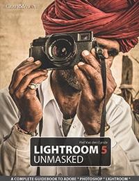 Lightroom 5 Unmaked by Piet Van den Eynde