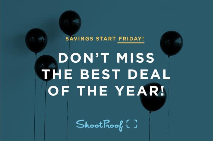ShootProof's Black Friday & Cyber Monday Deal