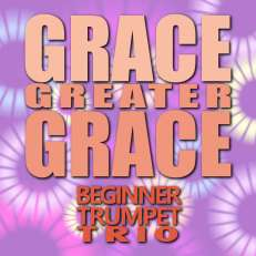 Grace, Greater Grace