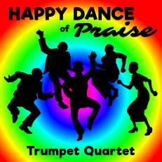 Happy Dance of Praise Quartet Trumpet Sheet Music