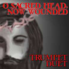O Sacred Head Now Wounded