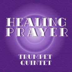 Healing Prayer for Trumpet Quintet