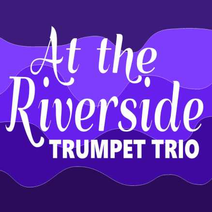 at the riverside trumpet trio