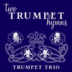 Two Trumpet Hymns trumpet trio sheet music