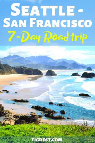 Seattle to San Francisco road trip 7 days