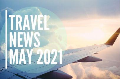 travel news may 2021