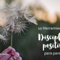 10 consejos para aplicar Disciplina Positiva con…  tu pareja