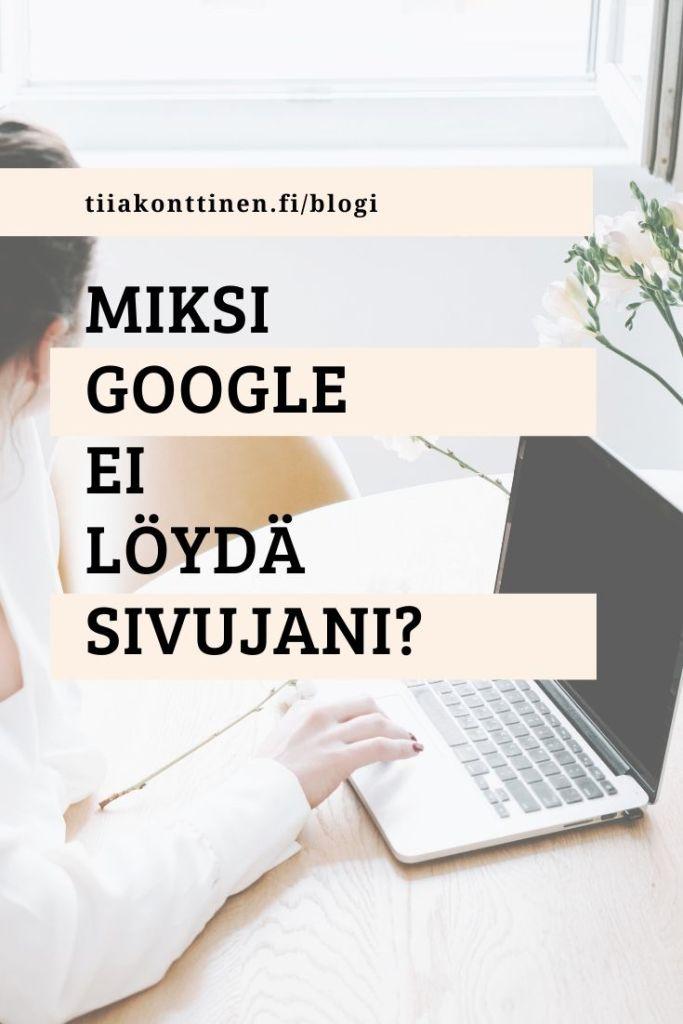 Miksi Google ei löydä sivujani?