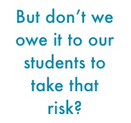 teaching with technology: why it's worth the risk